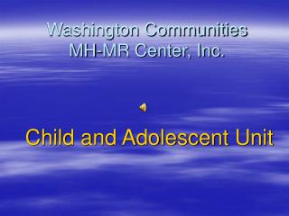 Washington Communities MH-MR Center, Inc.