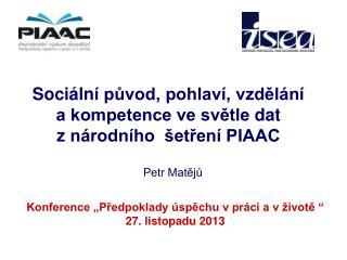 S ociál n í původ, pohlaví, vzdělání  a kompetence ve světle  dat  z  národního  šetření PIAAC