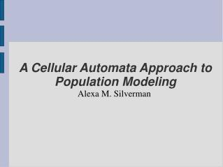 A Cellular Automata Approach to Population Modeling