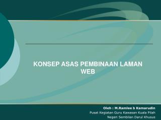 KONSEP ASAS PEMBINAAN LAMAN WEB
