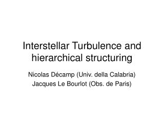 Interstellar Turbulence and hierarchical structuring