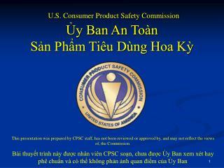 U.S. Consumer Product Safety Commission Ủy Ban An Toàn  Sản Phẩm Tiêu Dùng Hoa Kỳ