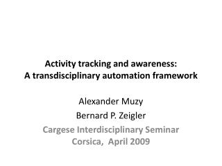 Activity tracking and awareness: A transdisciplinary automation framework