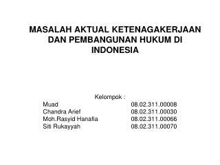 MASALAH AKTUAL KETENAGAKERJAAN DAN PEMBANGUNAN HUKUM DI INDONESIA