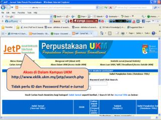 Akses di D alam Kampus  UKM  eklik.ukm.my/jetp/search.php