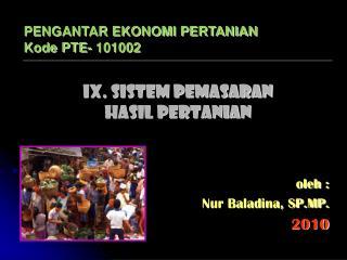 IX. SISTEM PEMASARAN HASIL PERTANIAN