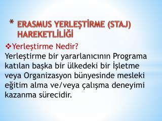 ERASMUS YERLEŞTİRME (STAJ)  HAREKETLİLİĞİ