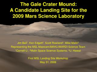 The Gale Crater Mound:  A Candidate Landing Site for the 2009 Mars Science Laboratory