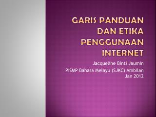 Garis Panduan dan Etika Penggunaan  Internet