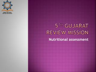 5 th GujArat  review mission