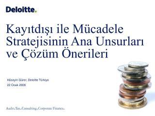 Hüseyin G ü rer, Deloitte Türkiye 22 Ocak 2006