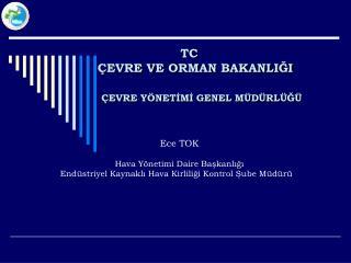 TC            ÇEVRE VE ORMAN BAKANLIĞI ÇEVRE YÖNETİMİ GENEL MÜDÜRLÜĞÜ
