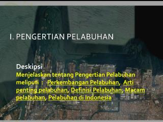 I. PENGERTIAN  PELABUHAN