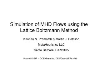 Simulation of MHD Flows using the Lattice Boltzmann Method