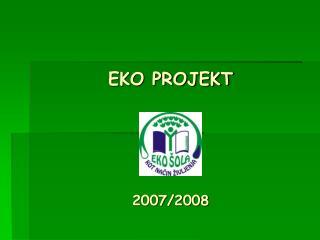 EKO PROJEKT 2007/2008
