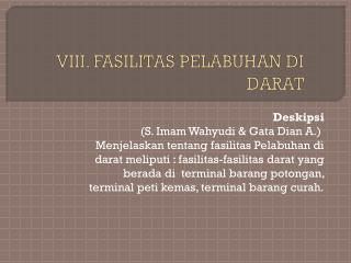 VIII. FASILITAS PELABUHAN DI DARAT