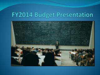 FY2014  Budget Presentation
