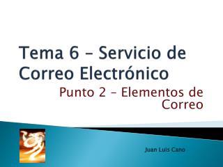 Tema 6 – Servicio de Correo Electrónico