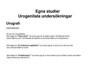 Egna studier  Urogenitala undersökningar  Urografi
