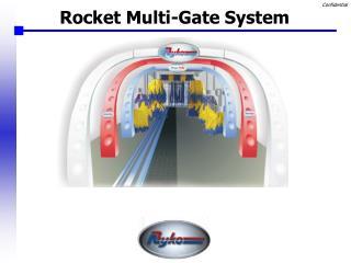 Rocket Multi-Gate System