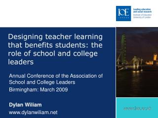 Designing teacher learning that benefits students: the role of school and college leaders