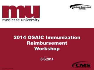 2014 OSAIC Immunization Reimbursement Workshop