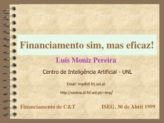 Financiamento sim, mas eficaz!