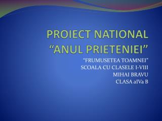 "PROIECT NATIONAL ""ANUL PRIETENIEI"""