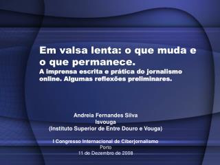 Andreia Fernandes Silva Isvouga  (Instituto Superior de Entre Douro e Vouga)