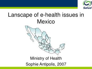 Lanscape of e-health issues in Mexico