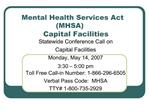 Mental Health Services Act       MHSA      Capital Facilities