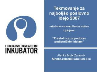 Alenka Mubi Zalaznik Alenka.zalaznik@lui.uni-lj.si