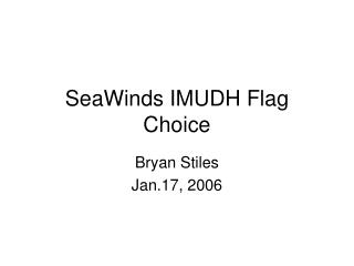 SeaWinds IMUDH Flag Choice