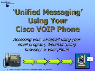 Unified Messaging  Using Your Cisco VOIP Phone