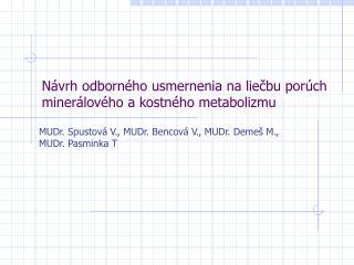 N ávrh odborného usmernenia na liečbu porúch minerálového a kostného metabolizmu