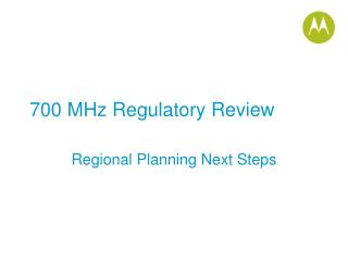 700 MHz Regulatory Review