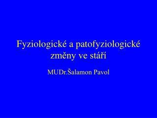 Fyziologické a patofyziologické změny ve stáří