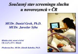 Současný stav  screeningu  sluchu  u novorozenců v ČR