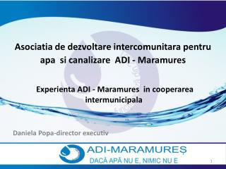 Asociatia de dezvoltare intercomunitara pentru apa  si canalizare  ADI  -  Maramures