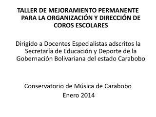 TALLER DE  MEJORAMIENTO PERMANENTE PARA  LA ORGANIZACIÓN  Y DIRECCIÓN DE COROS ESCOLARES