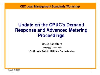 Update on the CPUC s Demand Response and Advanced Metering Proceedings