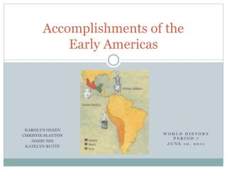 Accomplishments of the  Early Americas