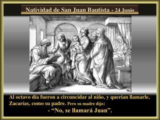 Natividad de San Juan Bautista -  24 Junio