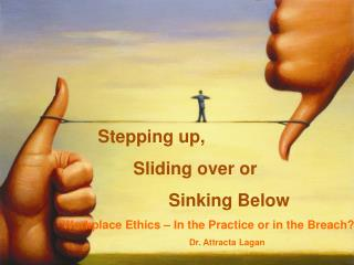 Stepping up,  Sliding over or  Sinking Below