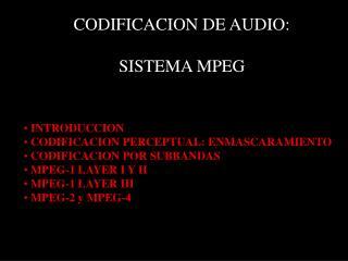 CODIFICACION DE AUDIO: SISTEMA MPEG
