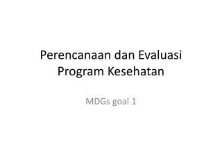 Perencanaan dan Evaluasi Program Kesehatan