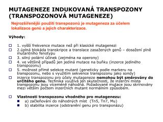 MUTAGENEZE INDUKOVANÁ TRANSPOZONY (TRANSPOZONOVÁ MUTAGENEZE)