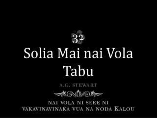 Solia mai na Vosa ni Turaga, Sa ka ni reki kina yaloqu; Sa sega sara ni bokoci rawa.