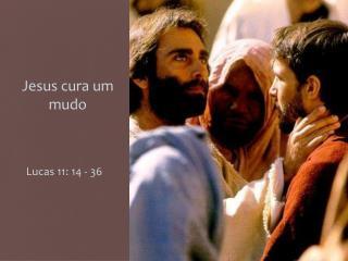 Jesus  cura  um   mudo