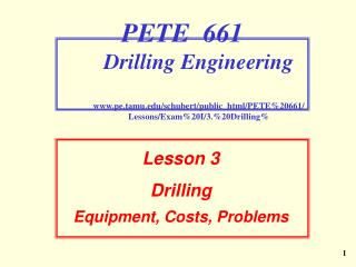Lesson 3  Drilling  Equipment, Costs, Problems